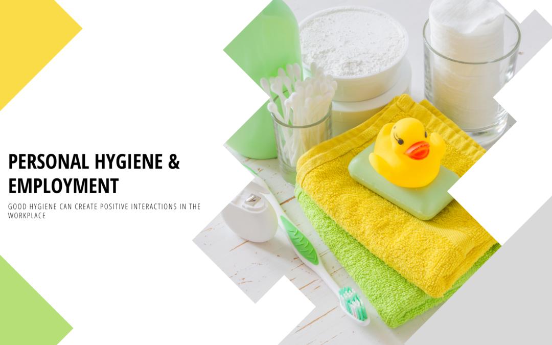 Personal Hygiene + Employment