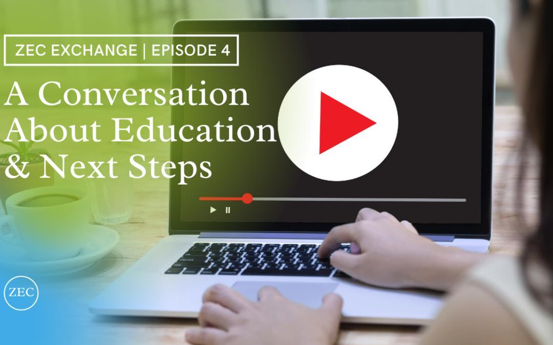 ZEC Education & Next Steps